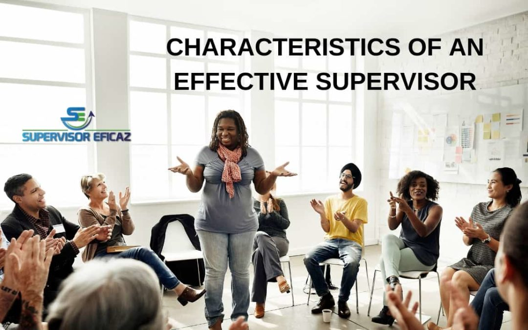 The Characteristics of Effective Supervisors