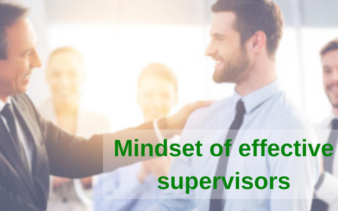 Mindset of effective supervisors