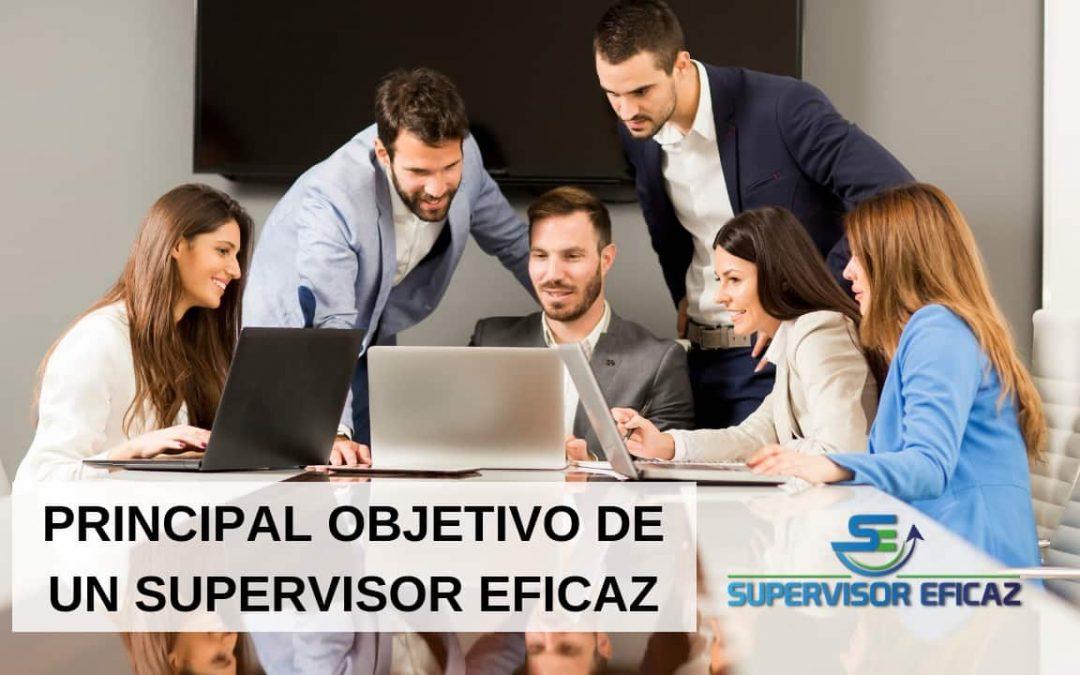 Objetivo de un supervisor eficaz