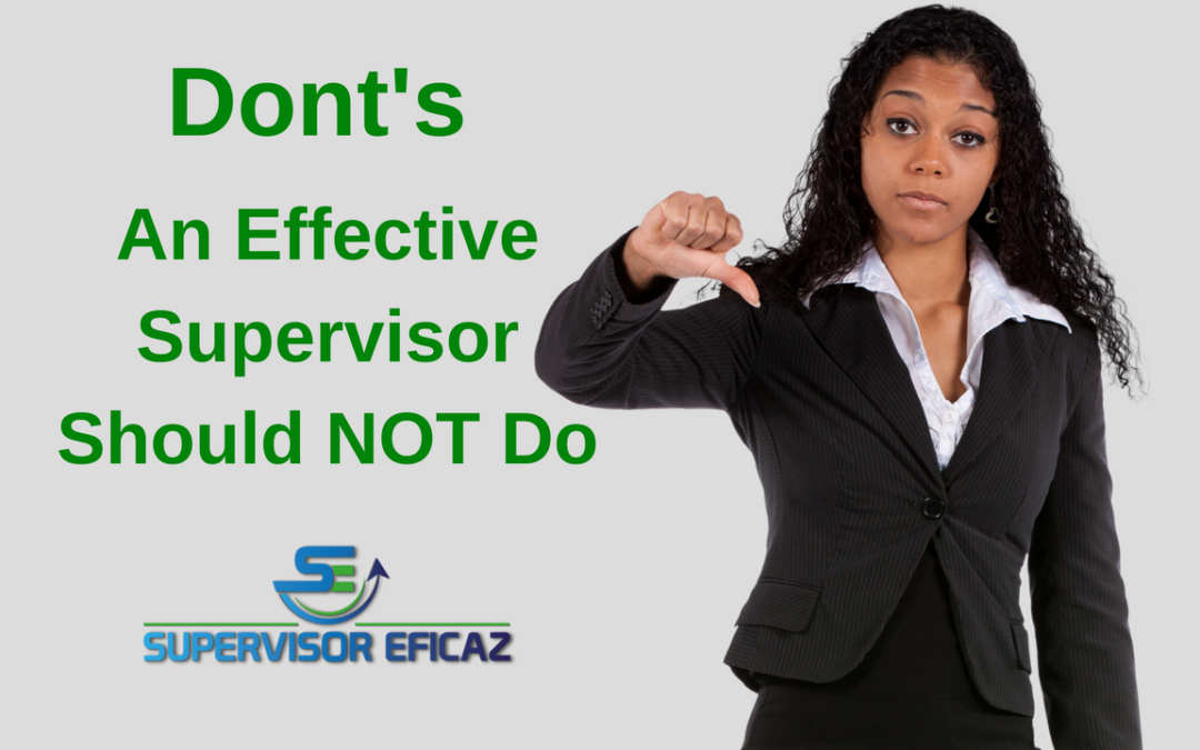 13 Don'ts of an effective supervisor – should NOT DO