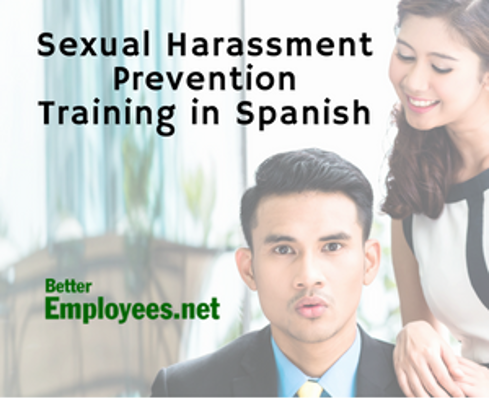 Sexual harassment, sexual orientation & abusive conduct prevention training in Spanish