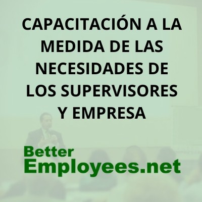 CAPACITACION DE EMPLEADOS PRESENCIAL - SUPERVISORES Y LIDERES
